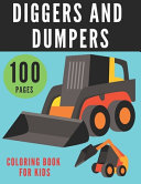 Diggers and Dumpers Coloring Book for Kids