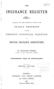 The Insurance Register  life      Containing a Record of the Yearly Progress and the Present Financial Position of British Life Assurance Associations PDF