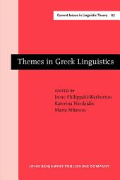Themes in Greek Linguistics: Papers from the First International Conference on Greek Linguistics, Reading, September 1993