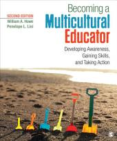 Becoming a Multicultural Educator: Developing Awareness, Gaining Skills, and Taking Action, Edition 2
