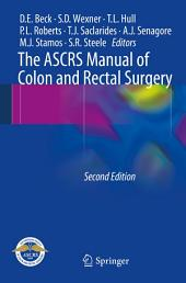 The ASCRS Manual of Colon and Rectal Surgery: Edition 2