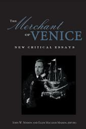 The Merchant of Venice: Critical Essays