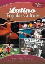 Encyclopedia of Latino Popular Culture