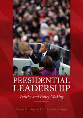 Presidential Leadership: Politics and Policy Making: Edition 9