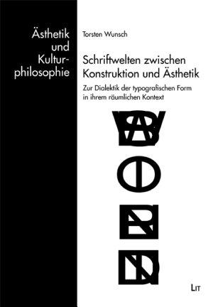 Schriftwelten zwischen Konstruktion und   sthetik PDF