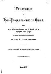 Programm des Real-Progymnasiums zu Thann0: womit zu d. öffentl. Prüfung am ... u. d. Schlussfeier am ... im Namen d. Lehrer-Collegiums ergebenst einladet .... 1874/75,19