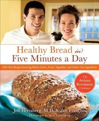 Healthy Bread In Five Minutes A Day Book PDF