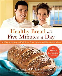 Healthy Bread in Five Minutes a Day Book