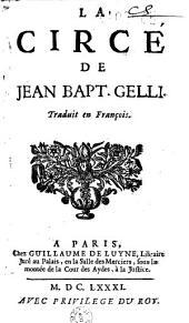 La Circé de Jean Bapt. Gelli. Traduit en François