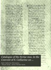 Catalogue of the Syriac Mss. in the Convent of S. Catharine on Mount Sinai: Volumes 1-4