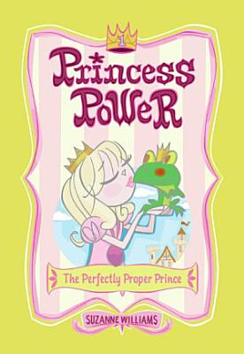 Princess Power  1  The Perfectly Proper Prince