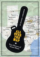 All Over the Map: True Heroes of Texas Music