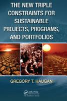 The New Triple Constraints for Sustainable Projects  Programs  and Portfolios PDF