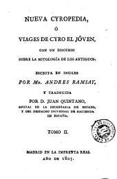Nueva Cyropedia, ó, Viages de Cyro el jóven: con un discurso sobre la mitología de los antiguos