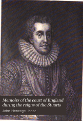 Memoirs of the Court of England During the Reigns of the Stuarts: Including the Protectorate of Oliver Cromwell, Volume 1