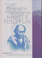 A Pictorial Biography of the Venerable Master Hsu Yun: Vol 2