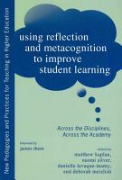 Using Reflection and Metacognition to Improve Student Learning PDF