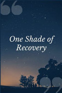 One Shade of Recovery PDF