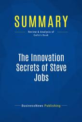Summary: The Innovation Secrets of Steve Jobs: Review and Analysis of Gallo's Book