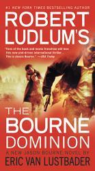 Robert Ludlum S Tm The Bourne Dominion Book PDF