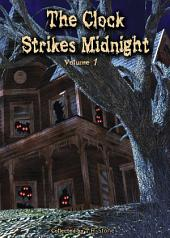 The Clock Strikes Midnight: Volume 1