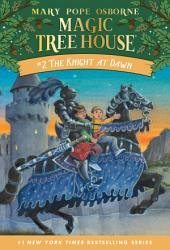 Magic Tree House #2: The Knight at Dawn