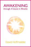 Awakening Through A Course In Miracles PDF