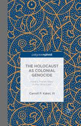 The Holocaust As Colonial Genocide Book PDF