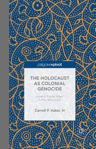 The Holocaust as Colonial Genocide Book