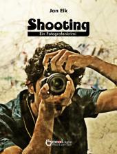 Shooting: Ein Fotografenkrimi