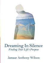 Dreaming In Silence: Finding Your Life's Purpose