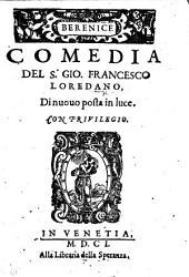 Berenice, comedia [ed. by S. Loredano]. Di nuouo posta in luce