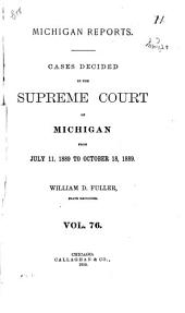 Michigan Reports: Cases Decided in the Supreme Court of Michigan, Volume 76