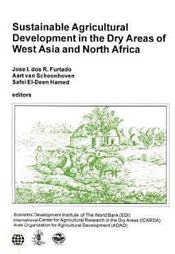Sustainable Agricultural Development in the Dry Areas of West Asia and North Africa PDF
