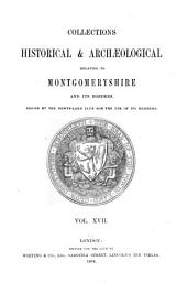 Collections Historical & Archaeological Relating to Montgomeryshire: Volume 17