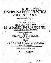 Disciplina ecclesiastica Christiana historice descripta: Disp. I.