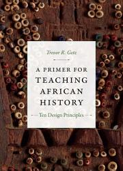A Primer For Teaching African History Book PDF