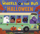 The Wheels on the Bus at Halloween Book