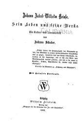 Johann Jacob Wilhelm Heinse: Sein leben und seine werke