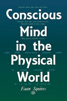 Conscious Mind in the Physical World