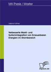 Verbesserte Markt- und Systemintegration von Erneuerbaren Energien im Strombereich