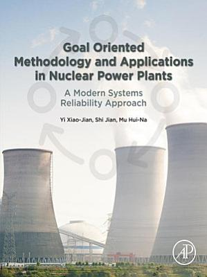 Goal Oriented Methodology and Applications in Nuclear Power Plants