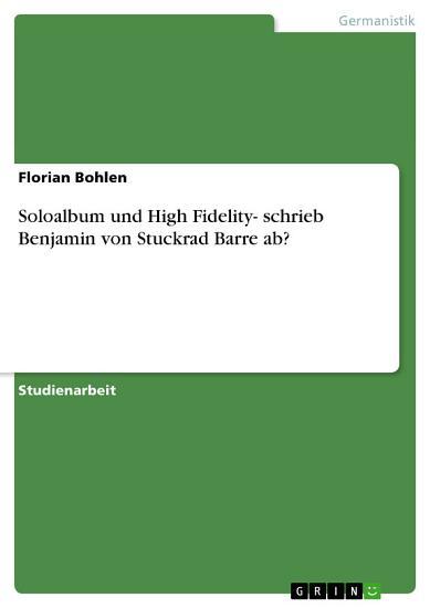 Soloalbum und High Fidelity  schrieb Benjamin von Stuckrad Barre ab  PDF