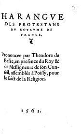 Harangue Des Protestans Du Royaume De France ... en presence du Roy & de Messigneurs de son Conseil, assemblés à Poissy, pour le faict de la Religion