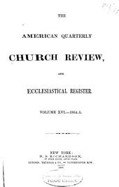 The American Quarterly Church Review and Ecclesiastical Register: Volume 16