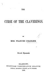 The Curse of the Claverings. [A Temperance Tale.] Second Thousand
