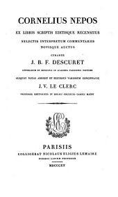Ex libris scriptis editisque recensitus, selectis interpretum commentariis, novisque auctus, curante J. B. F. Descuret. Aliquot notas addidit ... J. V. Le Clerc