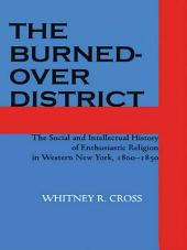 The Burned-over District: The Social and Intellectual History of Enthusiastic Religion in Western New York, 1800–1850