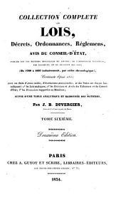 Collection complète des lois, décrets, ordonnances, règlemens avis du Conseil d'état, publiée sur les éditions officielles du Louvre: de l'Imprimerie nationale, par Baudouin; et du Bulletin des lois; (de 1788 à 1830 inclusivement ..