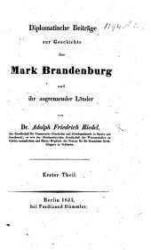 Diplomatische Beiträge zur Geschichte der Mark Brandenburg und ihr angrenzender Länder